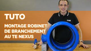 Tutoriel Montage d'un robinet de branchement au Té Nexus   Saint-Gobain PAM Canalisation