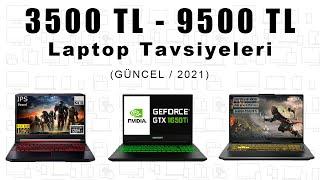 3500 TL - 9500 TL Arası OYUN - İŞ - MÜHENDİSLİK Laptop Tavsiyesi [2021]