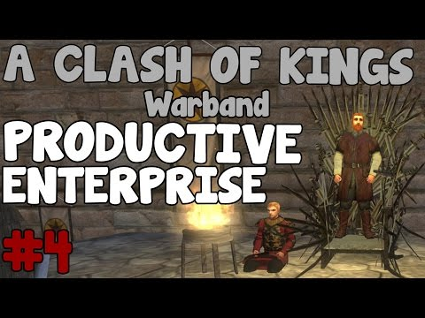 Mount and blade - A Clash of Kings #4 Productive Enterprise
