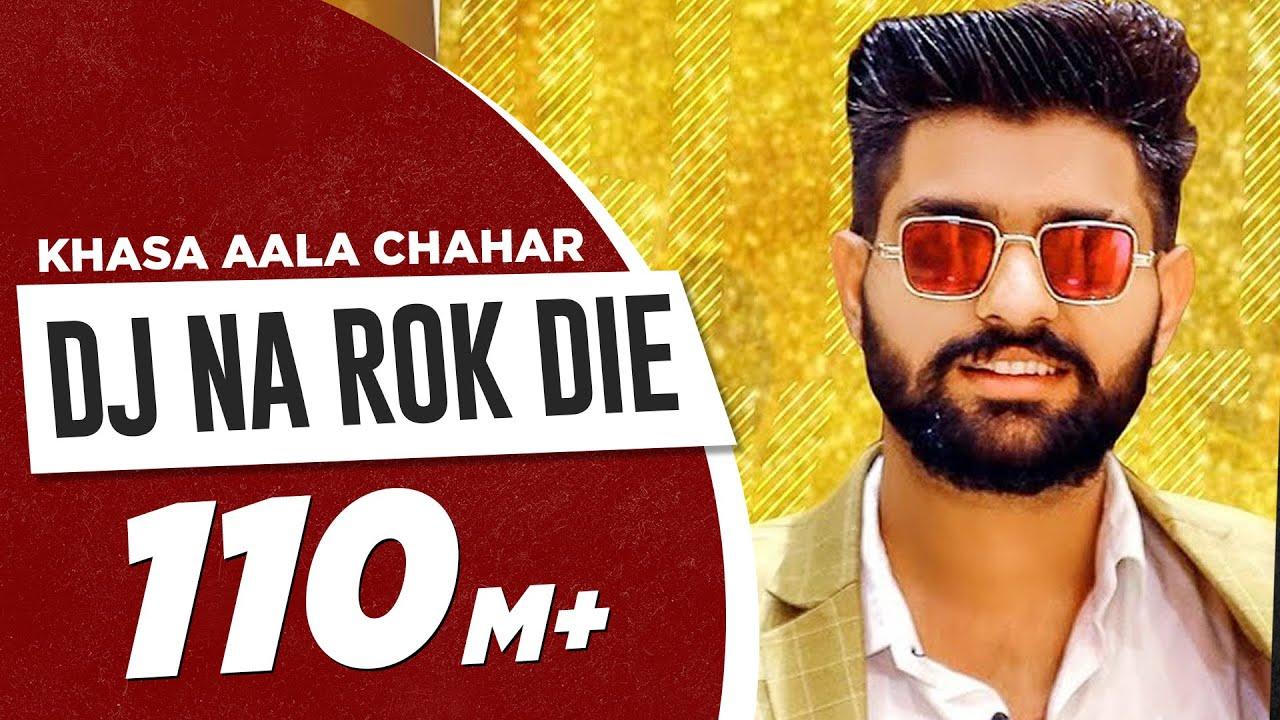 KHASA AALA CHAHAR | DJ NA ROK DIE (Official Video) | Latest Haryanvi Song 2020 | Speed Records
