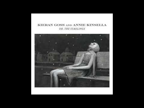 Kieran Goss and Annie Kinsella: 'Oh, The Starlings'