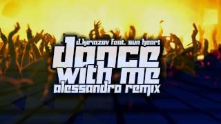 D Kiriazov Feat Sun Heart Dance With Me Alessandro Remix