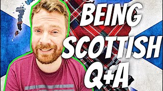 WHAT DOES IT MEAN TO BE SCOTTISH?