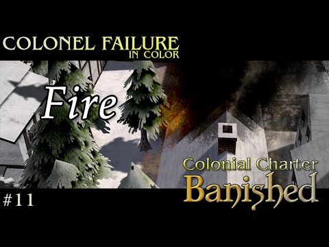Banished Colonial Charter #11 : Fire