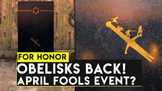 For Honor: NEW OBELISKS ARE BACK! NEW APRIL FOOLS EVENT?