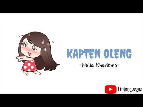 KAPTEN OLENG -Nella Kharisma- | Animasi Lirik