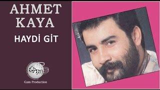 Haydi Git Ahmet Kaya