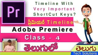 premiere pro telugu tutorials   class 4  timeline very important shortcut keys in timeline