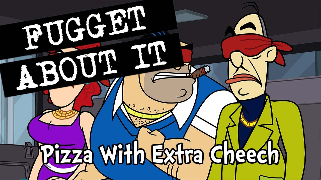 Download Fugget About It 213 – Pizza With Extra Cheech (Full Episode)