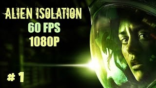 Alien: Isolation Gameplay [1080p60] Part 1