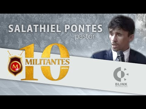 Militantes 2018 I Pr. Salathiel Pontes