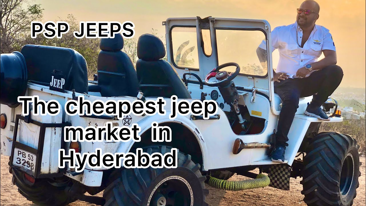 PSP JEEPS HYDERABAD | THE CHEAPEST JEEP MARKET IN HYDERABAD | JEEPS AND MODIFIED THAT | RESALE JEEPS