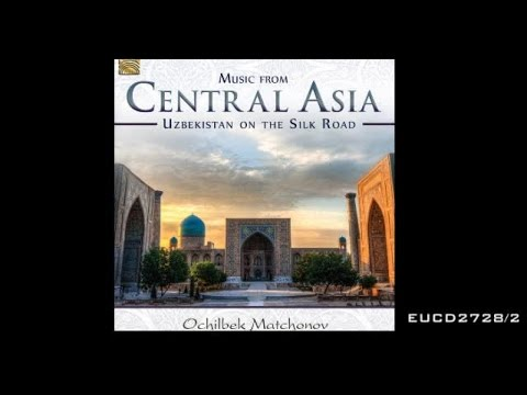 Ochilbek Matchonov - The Legend of a Life - Music from Central Asia