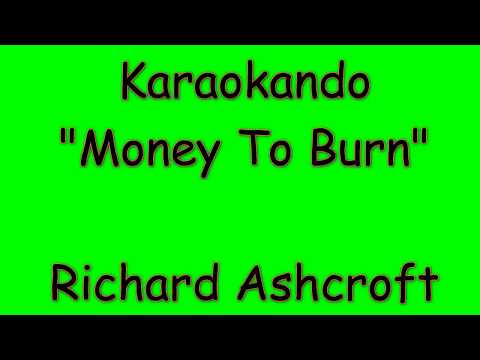 Karaoke Internazionale - Money To Burn - Richard Ashcroft ( Lyrics )
