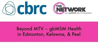 Beyond MTV – gbMSM Health in Edmonton, Kelowna, & Peel