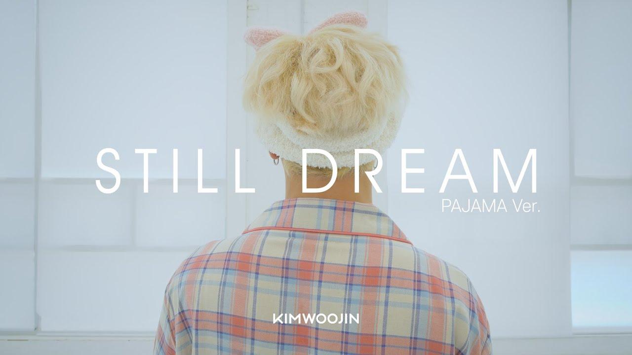 KIM WOOJIN 김우진 'Still Dream' Dance Practice 🥳 PAJAMA ver.🥳