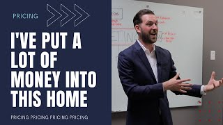 What if I''ve put a lot of money into my home?