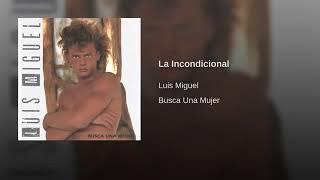 La Incondicional - Luis Miguel