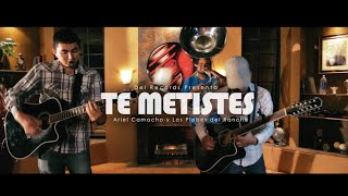 Te Metistes (Del Music Room) Ariel Camacho y Los Plebes del Rancho