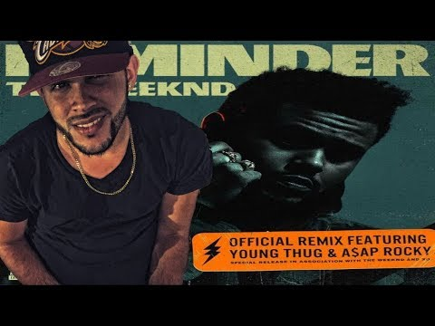 The Weeknd - Reminder (Remix) Feat. Young Thug & A$AP Rocky (REACTION/REVIEW)