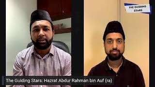 Hazrat Abdur Rahman bin Auf (ra) - The Guiding Stars
