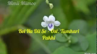 Bol Na Dil Se - Ost. Tumhari Pakhi Resimi
