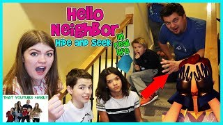 Hello Neighbor Hide and Seek In Real Life / That YouTub3 Family I Family Channel Video