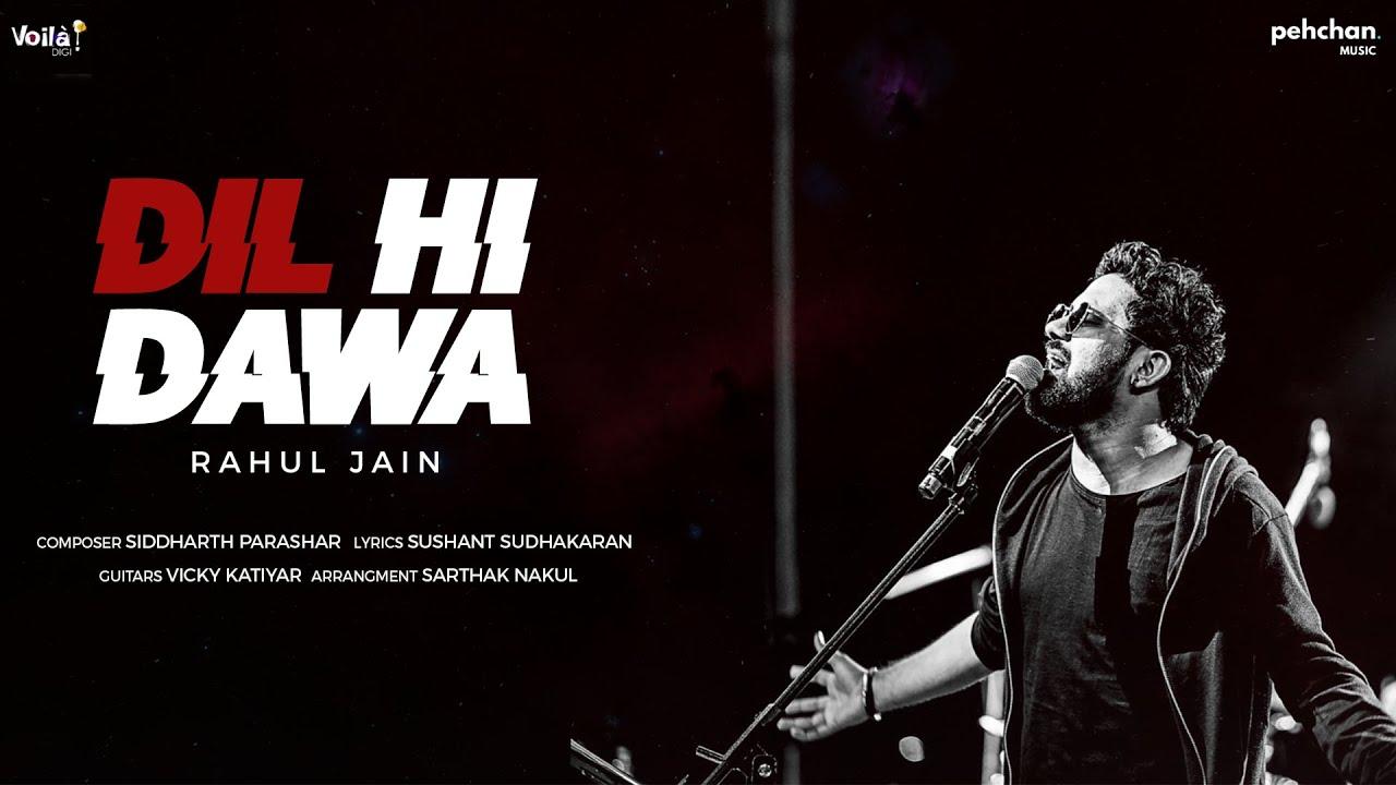 dil-hi-dawa-official-video-rahul-jain-siddharth-parashar-sushant-sudhakaran-pehchan-music-pehchan-mu