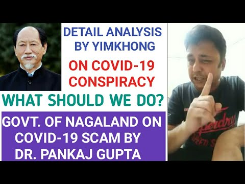 DETAIL ANALYSIS ON COVID-19 SCAM BY GOVT.OF NAGALAND BY DR. PANKAJ GUPTA |BY YIMKHONG |TRUE OR FALSE