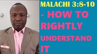 2017-06-09: MALACHI 3:8-10 - HOW TO RIGHTLY UNDERSTAND IT