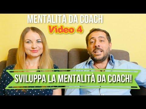 [Mentalità da Coach 4] Sviluppa la Mentalità da Coach