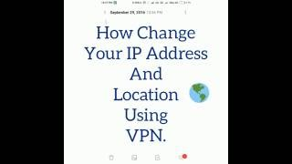 how to change your mobile ip address and location using vpn