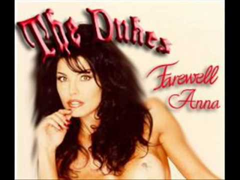 The Dukes - Farewell Anna from YouTube · Duration:  3 minutes 43 seconds
