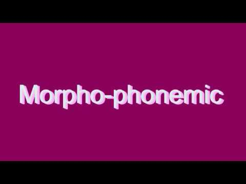 How to Pronounce Morpho-phonemic