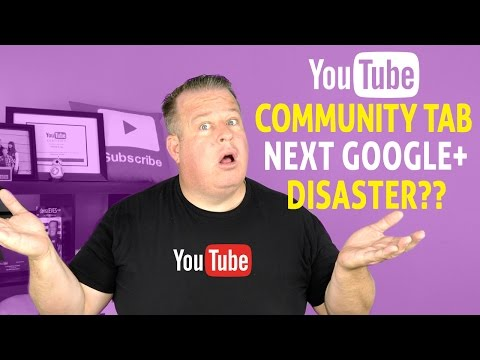 YouTube Community Tab - The Next Google+ Disaster??