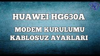 Huawei HG630a Modem Kurulumu