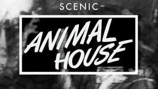 Scenic - Animal House (Original Mix) [Free Download]