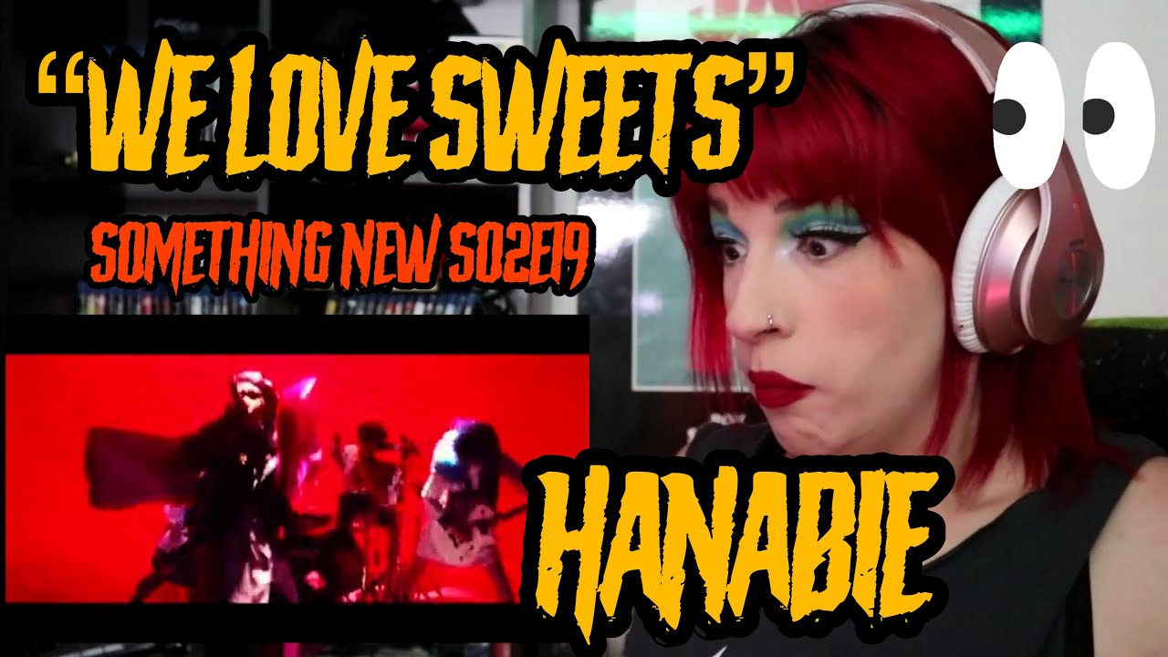 "REACTION   HANABIE ""WE LOVE SWEETS"" 花冷え。「我甘党」   SOMETHING NEW S02E19"