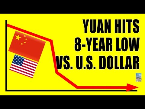China Yuan Hits 8 YEAR LOW vs U.S. Dollar as Currency War Rages On!