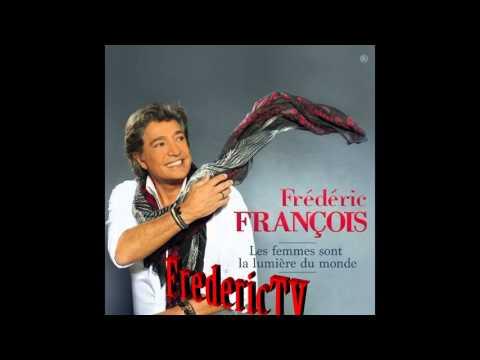FREDERIC FRANCOIS   ♥♥♥C'EST ÇA NOTRE HISTOIRE ♥♥♥