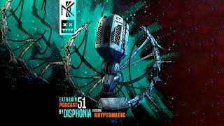 EATBRAIN Podcast 051 By DISPHONIA Feat KRYPTOMEDIC MC Neurofunk Drum Bass Mix