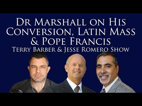 Dr Marshall on His Conversion, Latin Mass, and Pope Francis on Terry and Jesse Show