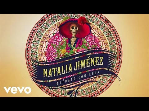 Natalia Jiménez - Quédate Con Ella (Official Audio)