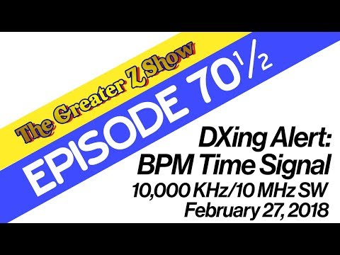 The Greater Z's DXing Alert: BPM Time Signal Xian, China (10000 KHz/10 MHz)
