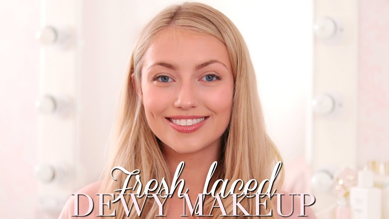 Fresh Faced Dewy Makeup