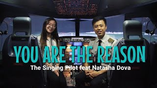 You Are The Reason Cover - THE SINGING PILOT feat Natasha Dova