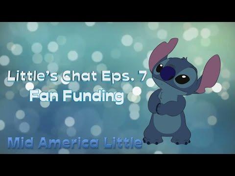 ABDL: Little's Chat Episode 7 - Fan Funding