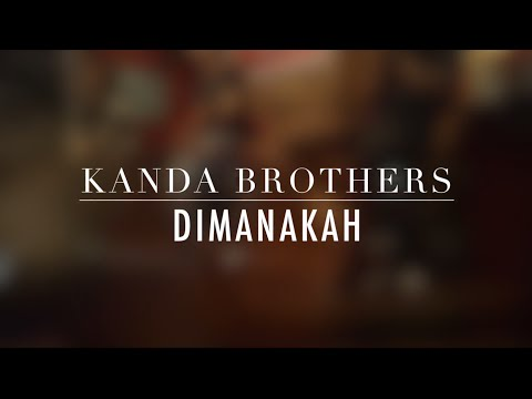KANDA BROTHERS - Dimanakah, Video Lyric Competition
