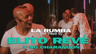 Elito Revé y su Charangón - La Rumba feat Paulo FG