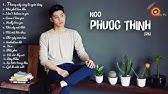 Những bài hát hay nhất của Noo Phước Thịnh 2018